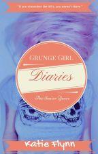 Grunge Girl Diaries: The Senior Years by ktflynn