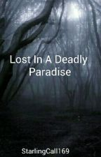 Lost In A Deadly Paradise by adSummer14