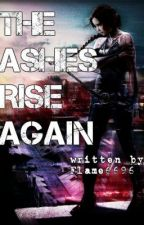 The Ashes Rise Again by flame6696
