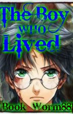 The Boy who Lived (Harry Potter Fanfiction) by Book_Worm881