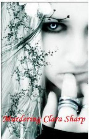 Beware My Silent Love:Murdering Clara Sharp by marilynjacksonO