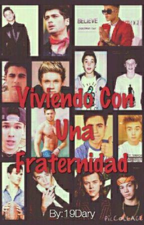 Viviendo Con Una Fraternidad by 19Dary