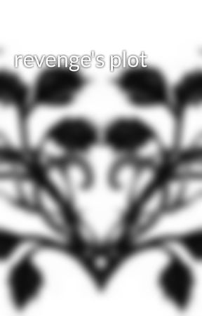 revenge's plot by spad3luv