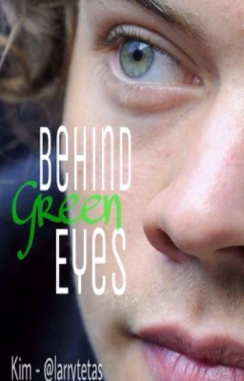 Behind Green Eyes - Larry Stylinson