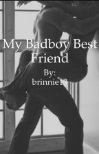 My Badboy Best Friend by brinnie13
