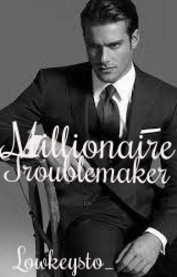 Millionaire's Troublemaker