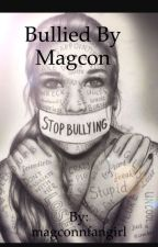 Bullied by magcon by magconnfangirl