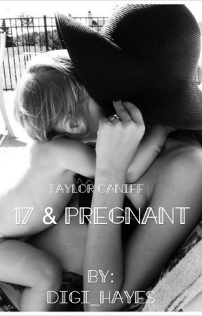 17 & Pregnant; T.C «Sequel to 16 & Pregnant» by Digi_Hayes