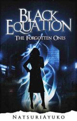 Black Equation - The Forgotten Ones (Available in Paperback) by natsuriayuko