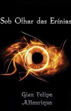 Sob Olhar das Erínias by GianFelipeAuthor