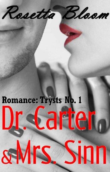 Romance: Trysts No. 1 - Dr. Carter & Mrs. Sinn
