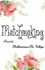 Matchmaking by chistarly