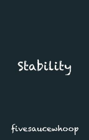 Stability. by fivesaucewhoop