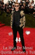 La Hija De Messi ➡ Justin Bieber  by UnaBelieberDeArg