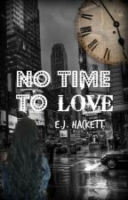 No Time To Love by HopelesslyWanted