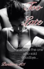 Too Late by pandora_101