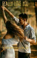 REALLY LOVE YOU by lanaveraa12354