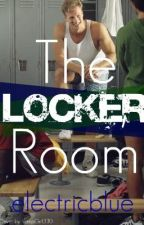 The Locker Room ✔ by electricblue