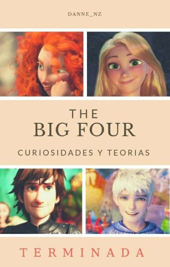|| Rumores , Curiosidades  ||  ♥ The Big Four ♥ ✘ ( Non/Disney) ✘ ( Fandub )