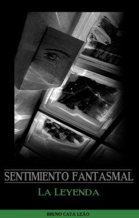Sentimiento Fantasmal: La leyenda by Bruno_Cata_Leao