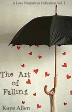 The Art of Falling (A Short Narratives Collection Vol. 1) by KayeAllen-official