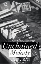 UNCHAINED MELODY by BYE_Imagines