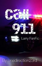 Call 911 (Larry Stylinson Fan Fiction) by onedirection23rd