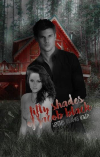 Fifty Shades of Jacob Black - ON HOLD