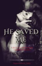He Saved Me by Supernatural_baby