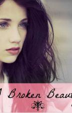A Broken Beauty by tryhard10