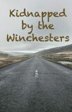 Kidnapped by the Winchesters by spn_lover_666