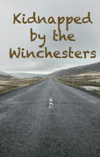Kidnapped by the Winchesters
