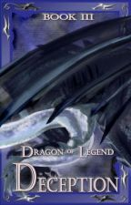 Dragon of Legend; Deception (BK3) by voif1d