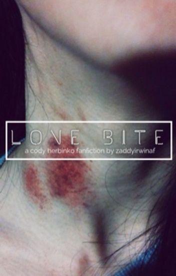 love bite || a cody herbinko fanfiction || slow updates