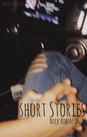 short stories: Nick Robinson  by melodyaesthetics