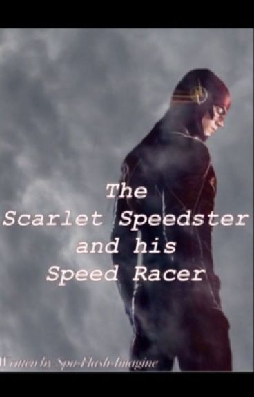 The Scarlet Speedster and his Speed Racer
