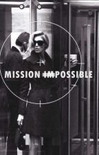 MISSION (IM)POSSIBLE (ON HOLD) by sun-kissed-