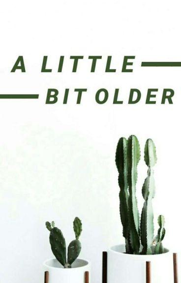 A Little bit Older [Matthew Espinosa]