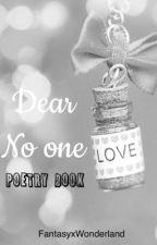 Dear no one// Poetry by FantasyxWonderland