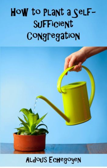 How To Plant A Self-Sufficient Congregation