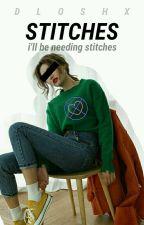 Stitches // S.M #Wattys2015 by Dloshx