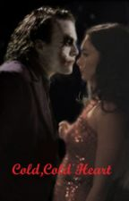 Cold,Cold Heart (The Joker Story) by MiawPaw
