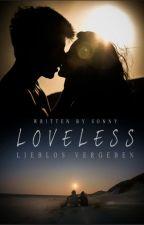 Loveless  lieblos vergeben by Sonny_James