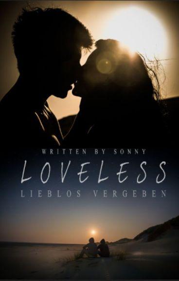 Loveless  lieblos vergeben