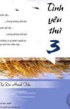 TÌNH YÊU THỨ BA_Tự Do Hành Tẩu full by TuongDi1996