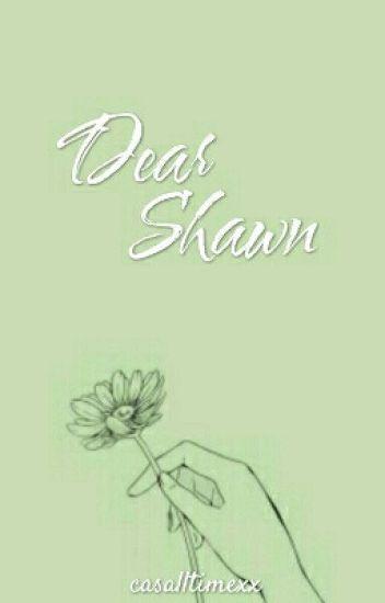 Dear Shawn | Shawn Mendes
