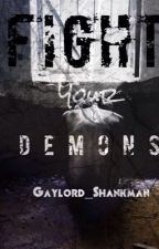Fight Your Demons by Gaylord_Shankman
