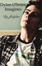 Dylan O'brien Imagines by ffsdylan