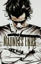 Madness Ends ~Harry Styles Hungarian fanfiction~ by quicksilver07