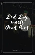 Bad Boy meets Good Girl || M.T FanFic (Slow Updates) by marmar_18